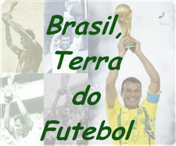 Brasil, Terra do Futebol...Apenas